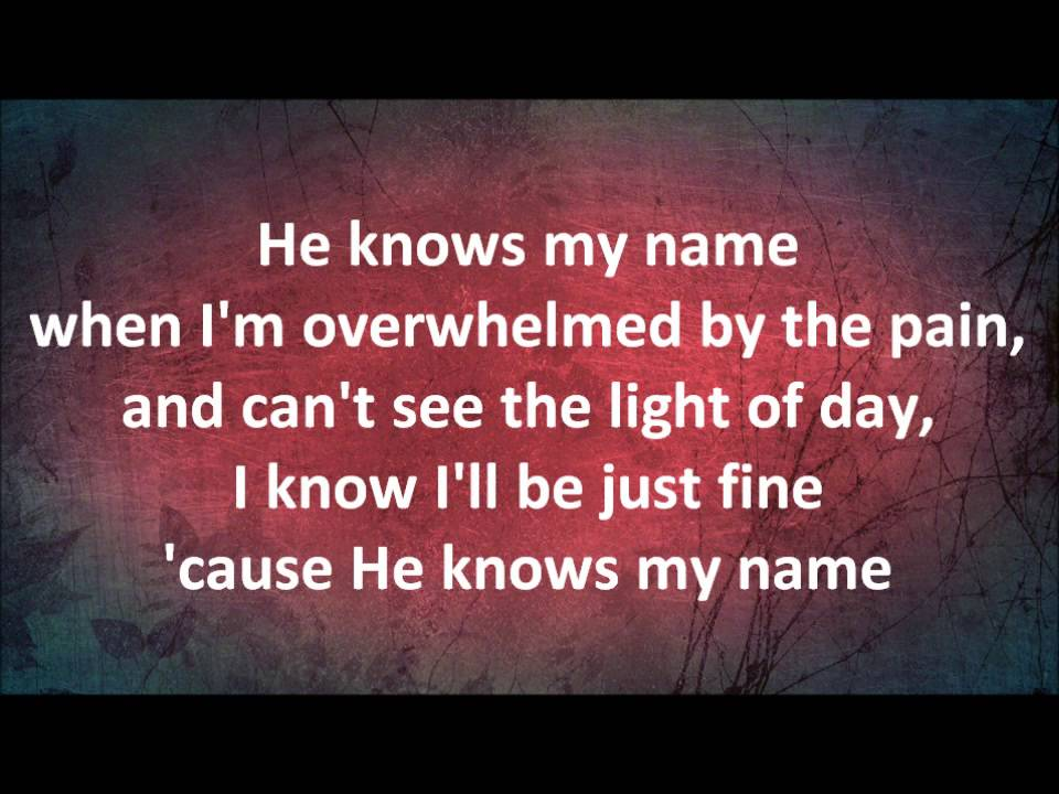 Lyric southern gospel music lyrics : He Knows My Name - The McRaes (with lyrics) - YouTube
