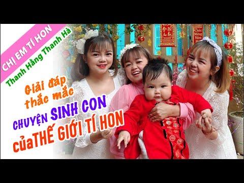 T. Hằng ft T. Hà Chia Sẻ Chuyện Sinh Con Của Giới Tí Hon