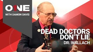 1onOne with Damon Davis - Dr. Wallach - Dead Doctors Don't Lie