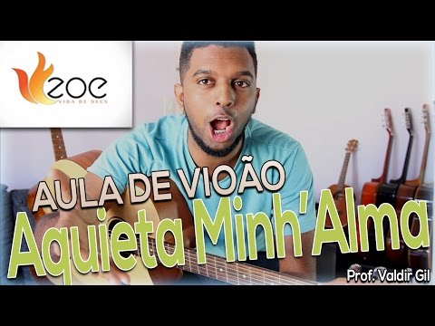 Aula 03# Ministério Zoe - AQUIETA MINH'ALMA - Prof. Valdir Gil - Instituto Musical DaCapo