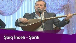 Aşıq Şaiq İncəli-Şərili havasıyla Könül Körpümüzdə