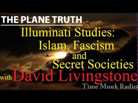 David Livingstone  --  Illuminati Studies: Islam, Fascism and ... ~  The Plane Truth PTS3107