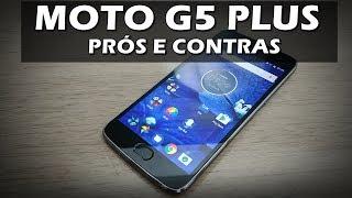 Moto G5 Plus é bom pra você? Conheça os Prós e Contras!