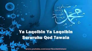 Qosidah Ya Laqolbin (Lirik Video)