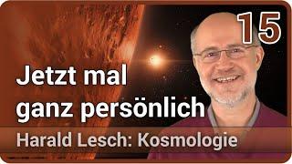 Harald Lesch • Jetzt mal ganz persönlich | Kosmologie