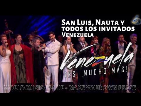 San Luis y Nauta (Voz Veis)  - Venezuela - Venezuela Es Mucho Mas - World Music Group