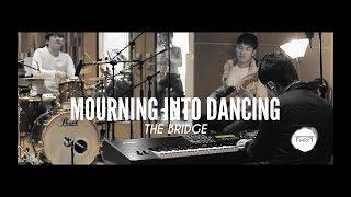 나의 슬픔을 (내 슬픔 변해) 『Mourning Into Dancing』 - THE BRIDGE | StudioLIVE