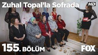 Zuhal Topal'la Sofrada 155. Bölüm