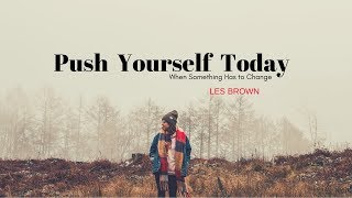 Video Les Brown - PUSH YOURSELF TODAY (Les Brown Motivational video) download MP3, 3GP, MP4, WEBM, AVI, FLV September 2018
