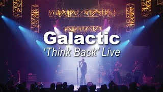 """Galactic - """"Think Back"""" feat. Chali 2na at Capitol Theatre   Live 2020"""