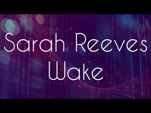"Sarah Reeves Ft. ""Elise Miller"" - Wake (Lyric)"