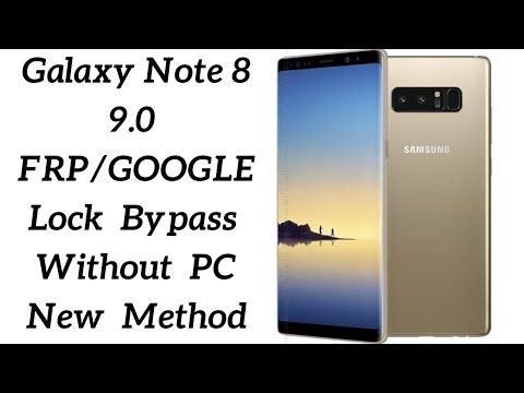 Samsung Note 8 9.0 FRP/Google Lock Bypass Without PC