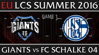 Giants vs Schalke 04 Game 1 Highlights  -EU LCS Week 4 Day 2 Summer 2016 - GIA vs S04 G1