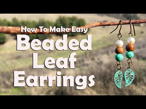How To Make Easy Beaded Leaf Earrings: Jewelry Making Tutorial