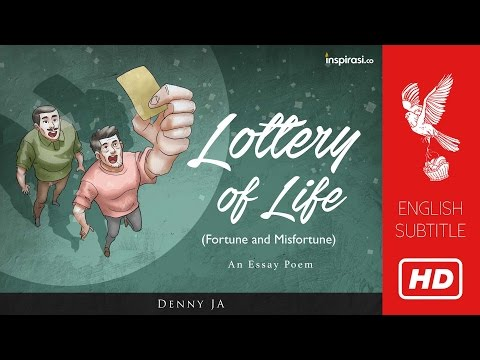 Denny JAs Poem: Lottery of Life  Fortune and Misfortune 1222