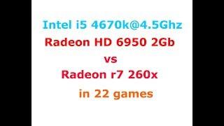 Amd Radeon HD 6950 vs Radeon R7 260x i5-4670k@4.5Ghz  Low-Max settings 1080p in 28 Games
