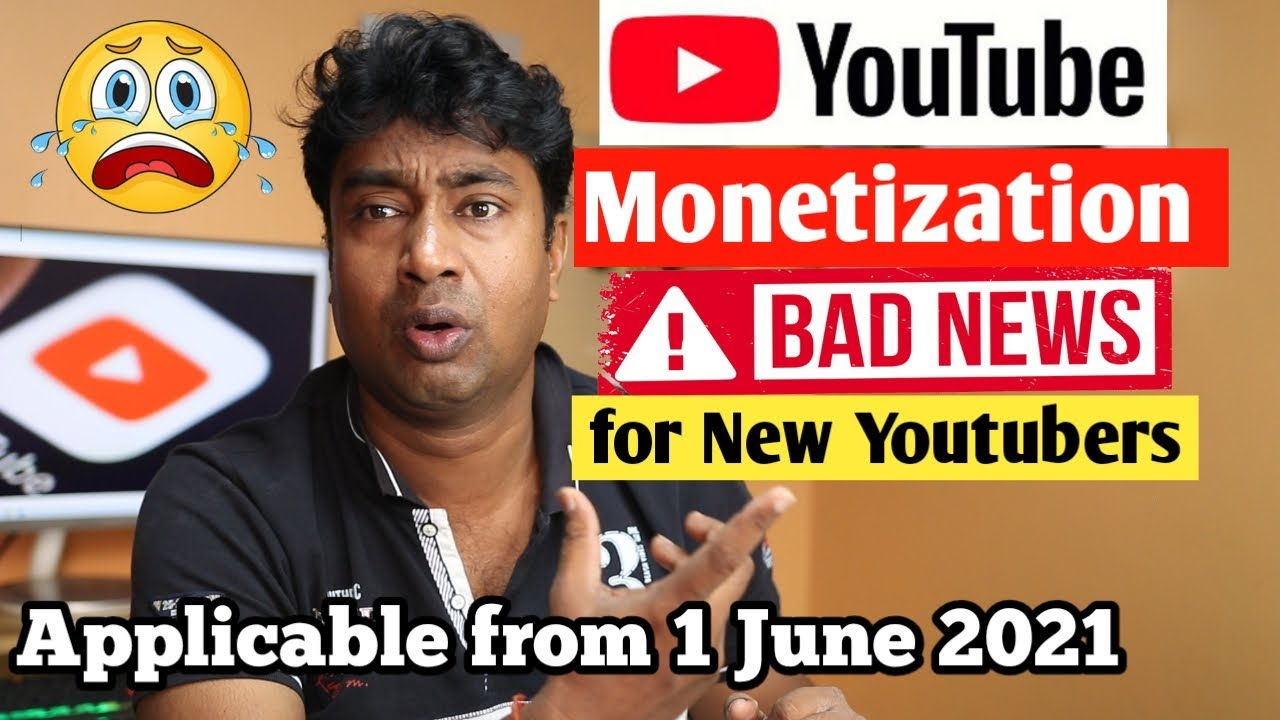 Download Attention : Bad News on Monetization of YouTube Channel from - 1 June 2021 for New Youtubers