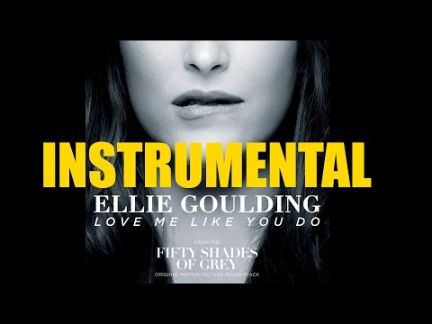 Ellie Goulding - Love Me Like You Do (Instrumental with Lyrics)