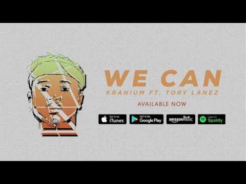 Kranium ft Tory Lanez - We Can (Explicit) october 2016