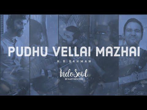 Pudhu Vellai Mazhai   IndoSoul   AR Rahman Cover