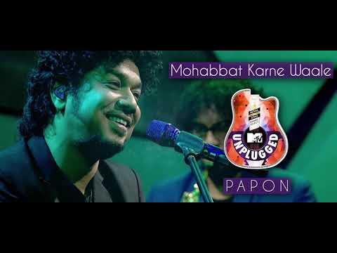 Mohabbat Karna Wale - Papon   MTV Unplugged