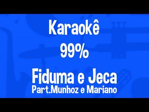 Karaokê 99% - Fiduma e Jeca Part.Munhoz e Mariano