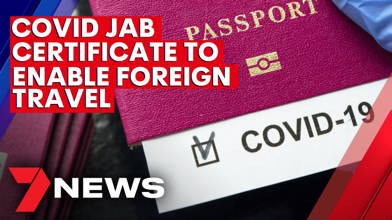 Federal government considers COVID-19 vaccination certificate to open international travel | 7NEWS