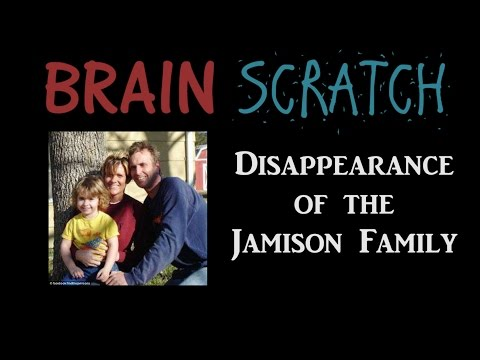 BrainScratch: Disappearance of the Jamison Family