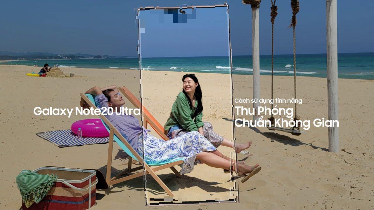Galaxy Note20 Ultra: Tính năng Thu Phóng Chuẩn Không Gian | Samsung
