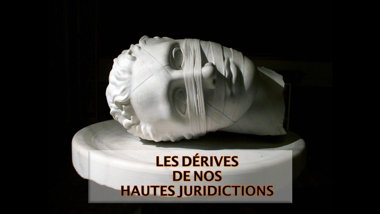 Les Dérives de Nos Hautes Juridictions