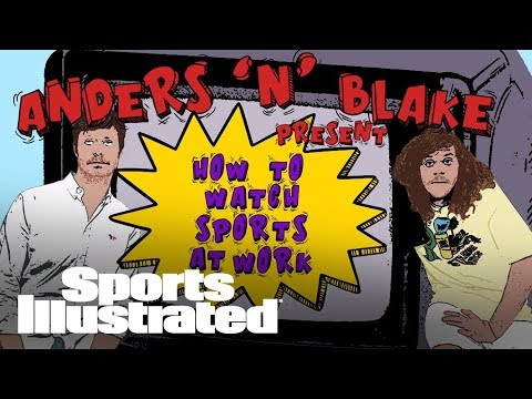 Workaholics' Anders Holm & Blake Anderson Present How To Watch Sports At Work  Sports Illustrated