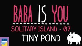 Baba Is You: Tiny Pond - Solitary Island Level 07 Walkthrough (by Arvi Teikari / Hempuli)