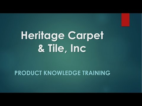 Heritage Carpet & Tile Product Knowledge Training
