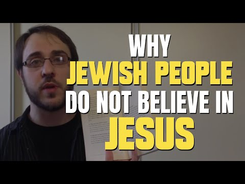 Why Jewish People Do Not Believe In Jesus