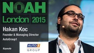 Keynote by hakan koc, founder & managing director of auto1 group at the noah 2015 conference in london, old billingsgate on 12th november 2015.---noah...