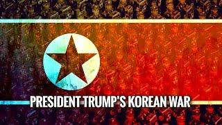 President Trump's Korean War