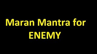 MARAN MANTRA  - Maran mantra to kill someone by mantras