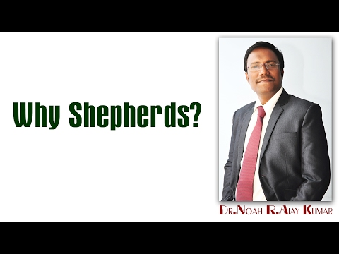 Why Shepherds? - గొర్రెల కాపరులకే ఎందుకు? - Dr.Noah R. Ajay Kumar