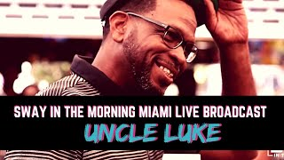 Uncle Luke Speaks on Miami's Legacy & Rolling Loud Live on Sway in the Morning Miami