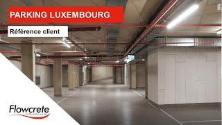 Réalisation d'un sol de parking au Luxembourg avec le système Deckshield ED1 (OS 11a) de Flowcrete