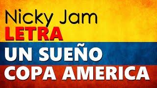 Nicky Jam - Un Sueño(Copa América) 2015 (LETRA).