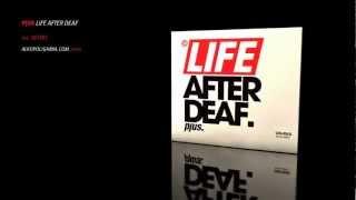 01. Pjus - Intro - Life After Deaf