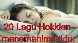 Gambar cover 20 Lagu Hokkien menemanimu tidur- part 3
