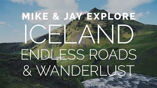 ICELAND - Endless Roads & Wanderlust (Part 3)