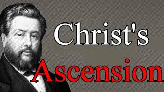 The Scene of Christ's Ascension - Charles Spurgeon Audio Sermons