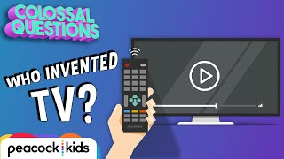 Who Invented the TV? | COLOSSAL QUESTIONS