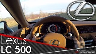 Lexus LC 500 POV Test Drive + Acceleration 0 - 270 km/h + TOP SPEED + BRUTAL SOUND