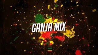 Ganja Mix 2018 🌿 Trap Reggae Remix, Dubstep, Reggae Dub & Drum & Bass Reggae 2018
