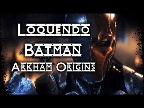 Batman Arkham Origins (Origines De Arkham) Informacion Amplia Loquendo