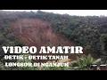 video amatir detik detik tanah longsor di Dusun Dlopo, Desa Kepel, Kecamatan Ngetos, Ngajuk.